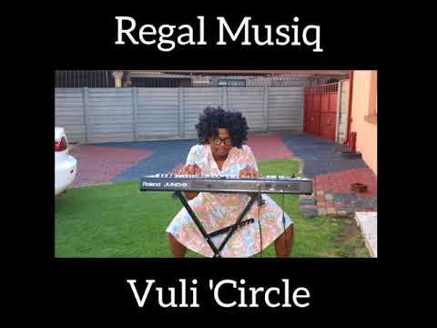 Regal Musiq ft Dj Swizz, Busi & Tshiamo - Vuli'Circle