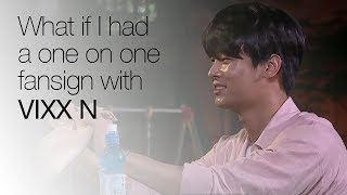 What if I had a 1:1 fansign with N(VIXX)? ENG SUB • dingo kdrama