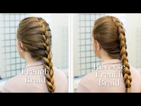 How To: French vs Reverse French Braids