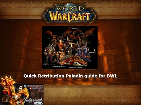 Quick Retribution Paladin Guide For BWL