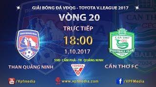 Than Quang Ninh vs Can Tho full match