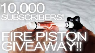 Now Closed - 10,000 Fans! Fire Piston Giveaway!