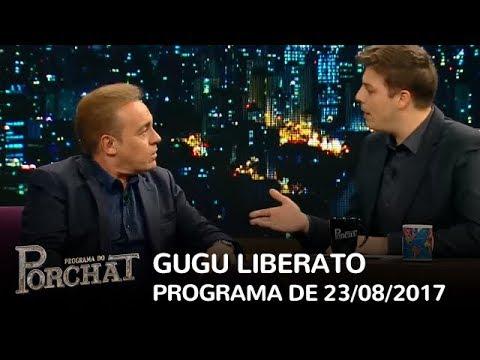 Programa do Porchat (completo)   Gugu Liberato (23/08/2017)