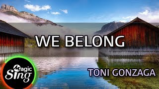 [MAGICSING Karaoke] TONI GONZAGA_WE BELONG karaoke | Tagalog