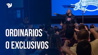 Ordinarios o Exclusivos - Pastor Iván Vindas