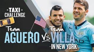 TAXI CHALLENGE | Team Aguero v Team Villa | New York Challenge 4