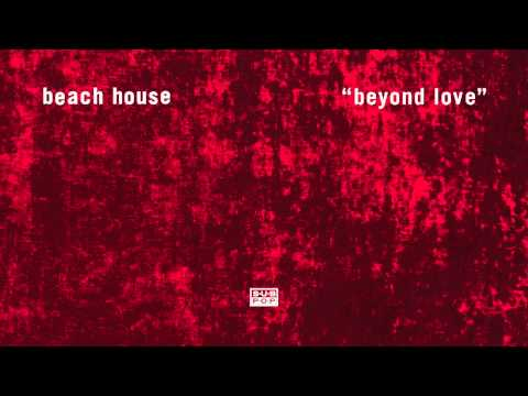Клип Beach House - Beyond Love