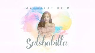Video SALSHABILLA - MALAIKAT BAIK (Official Lyric Video) download MP3, 3GP, MP4, WEBM, AVI, FLV Agustus 2018