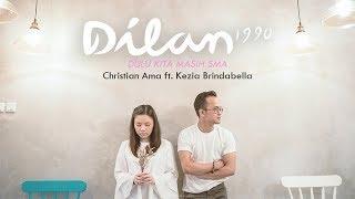 OST. Dilan 1990 - Dulu Kita Masih SMA - Christian Ama ft. Kezia Brindabella ( COVER )