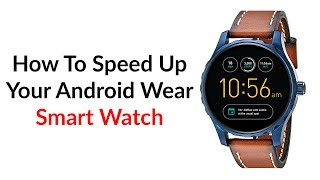 How To Speed Up Your Android Wear Smartwatch - YouTube Tech Guy