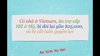 An Sinh Xa Hoi - Bị đòi lại $25,000 ăn trợ cấp Mỹ, khi có nhà ở Vietnam