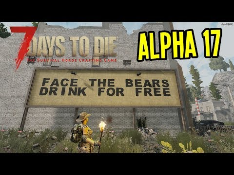 7 Days To Die - KILLING ZOMBIE BEARS for FREE BEER - 7 Days To Die Alpha 17 - Ep. 3
