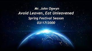 John Ogwyn  Avoid Leaven - Eat Unleavened