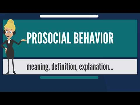 What is PROSOCIAL BEHAVIOR? What does PROSOCIAL BEHAVIOR mean? PROSOCIAL BEHAVIOR meaning