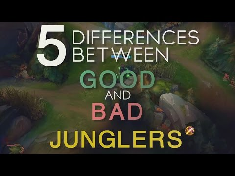 5 Differences Between Good & Bad Junglers - League of Legends