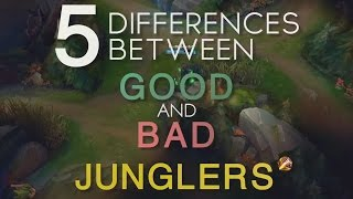 5 differences between good bad junglers league of legends