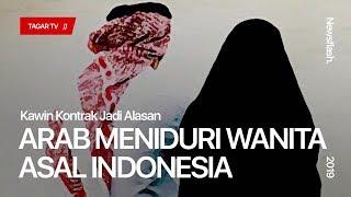 Kawin Kontrak Jadi Alasan Arab Meniduri Wanita Asal Indonesia | Tagar
