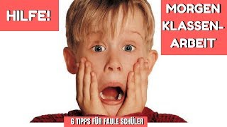 HILFE!! MORGEN KLASSENARBEIT - 6 TIPPS FÜR FAULE SCHÜLER