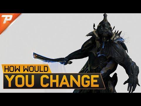 Warframe: How Would You Change (Spotlight) thumbnail