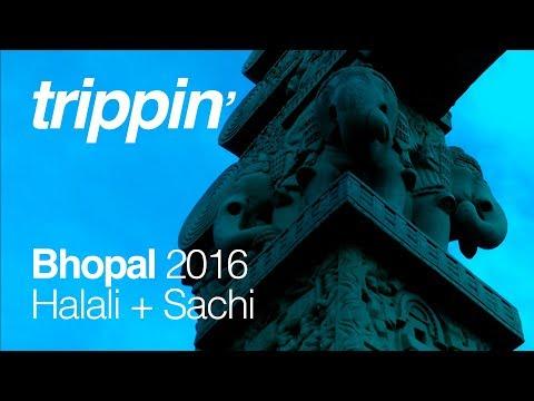 trippin' // Bhopal 2016 [Halali + Sachi]