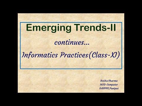 EMERGING TRENDS-II   Class-XI   Informatics Practices