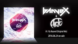 """banvox & Aire """"Fly Beyond"""" 2016.06.24 release 01. Fly Beyond Spotif..."""