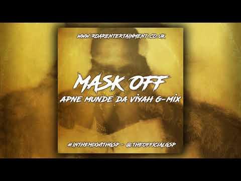 Mask Off [Apne Munde Da Viyah G-Mix] #InTheMixWithGSP