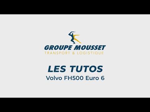 Groupe Mousset - Tuto Volvo FH500 Euro 6