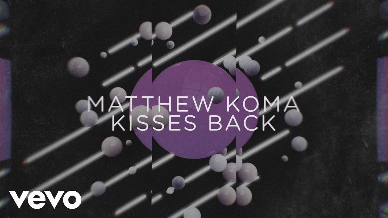 matthew-koma-kisses-back-audio-matthewkomavevo