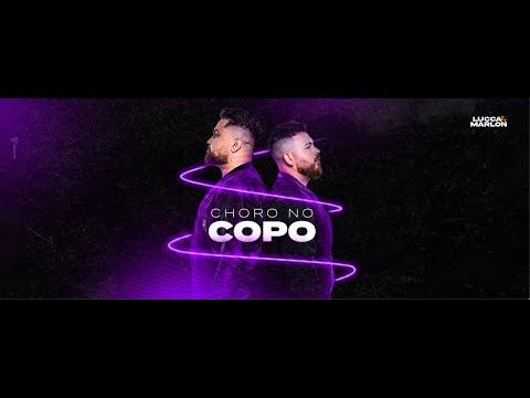 LUCCA E MARLON – CHORO NO COPO