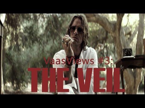 VaasViews #3: The Veil