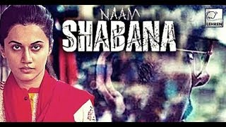 HOW TO DOWNLOAD NAAM SHABANA FULL MOVIE IN HINDI FREE DOWNLOAD