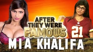 Mia Khalifa | AFTER They Were Famous | Retired ?