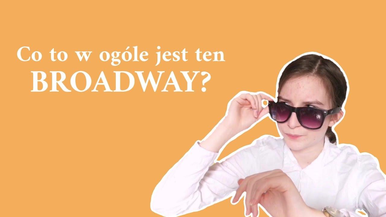 Co to w ogóle jest ten Broadway? || Na Broadwayu #2