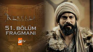 Kuruluş Osman 51. Bölüm Fragmanı