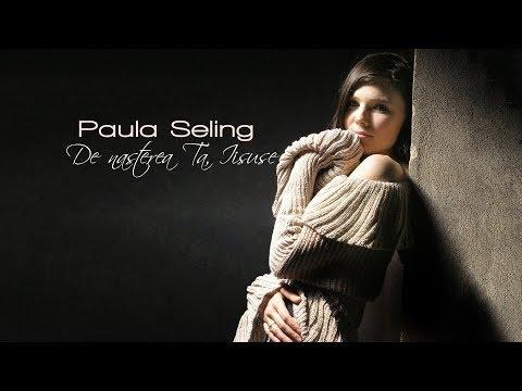 De nasterea Ta, Iisuse - Paula Seling