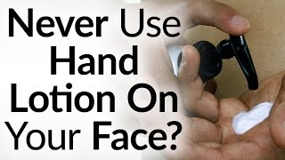 Hand Lotion On Your Face? DON'T! | Difference Between Hand, Face, & Body Lotion