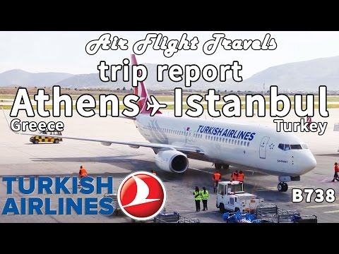 Trip Report : Turkish Airlines | Athens to Istanbul | TK1850 | B737-800 | ATH-IST