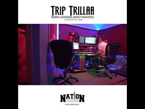 TripTrillaa - Born Legend (Most Wanted) Mixtape Session Part 2