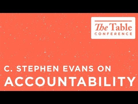The freedom of being held accountable [C. Stephen Evans on Accountability]