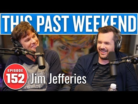 Jim Jefferies | This Past Weekend #152