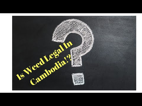 Is Weed Legal In Cambodia? And Other Questions!
