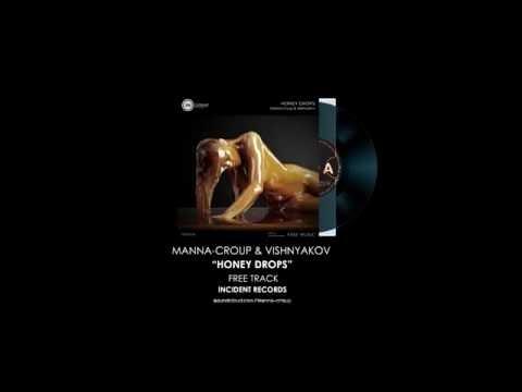 FREE TRACK Manna-Croup & Vishnyakov - Honey Drops (Original mix FREE)
