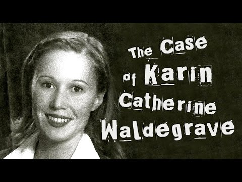 Seriously Strange: The Case of Karin Catherine Waldegrave
