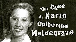 Seriously Strange: The Case of Karin Catherine Waldegrave