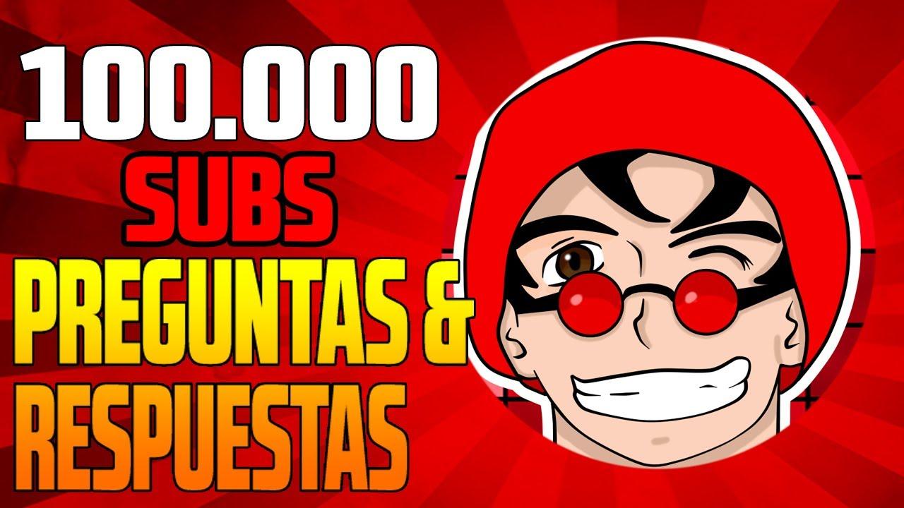 ESPECIAL 100.000 SUBS — PREGUNTAS & RESPUESTAS