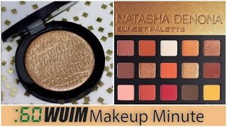 Makeup Minute | GORGEOUS New Products from MELT Cosmetics, Natasha Denona, Juvia's Place and MORE!