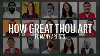 How Great Thou Art (a collaboration featuring many artists) | May 2020