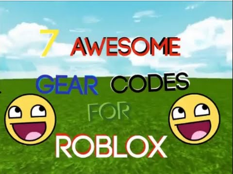 7 Awesome Gear Codes For Roblox Youtube