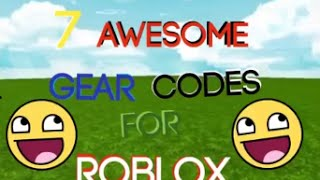 7 Awesome Gear codes for Roblox